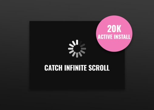Catch Infinite Scroll Plugin Crossed 20K Active Installs