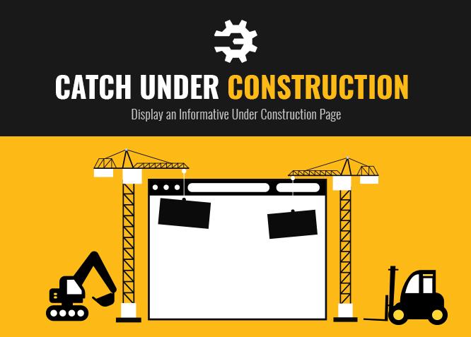 Catch Under Construction - Free WordPress maintenance mode p